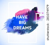Постер, плакат: Have big dreams Motivation
