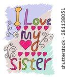 i love my sister hand written t ... | Shutterstock .eps vector #281138051