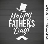 happy father's day greeting... | Shutterstock .eps vector #281545325