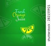 vector fresh orange juice menu... | Shutterstock .eps vector #282155921