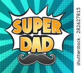happy father day super hero dad ... | Shutterstock .eps vector #282627815