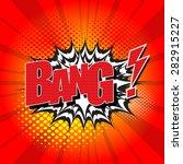bang   comic speech bubble... | Shutterstock .eps vector #282915227