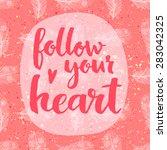 Follow Your Heart. Hand...