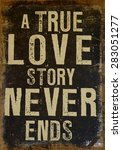 True Love Never Ends In A...