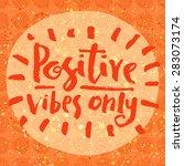 positive vibes only. hand... | Shutterstock .eps vector #283073174