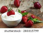 fresh strawberries with cream ... | Shutterstock . vector #283315799