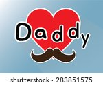 love daddy   happy father's day ... | Shutterstock .eps vector #283851575