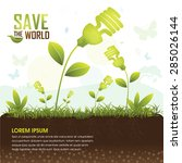save the world and go green... | Shutterstock .eps vector #285026144