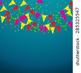 celebrate banner. party flags... | Shutterstock .eps vector #285325547