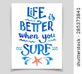 life is better when you surf....   Shutterstock .eps vector #285373841