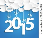 paper clouds with text 2015 on... | Shutterstock .eps vector #285586289