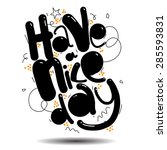 have a nice day vector greeting ... | Shutterstock .eps vector #285593831
