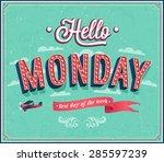 hello monday typographic design.... | Shutterstock .eps vector #285597239
