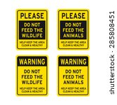 Please Do Not Feed The Wildlif...
