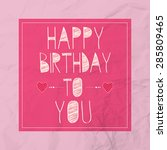 happy birthday greetings | Shutterstock .eps vector #285809465