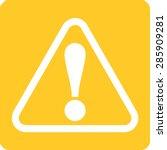 wanrning  sign  warning sign...   Shutterstock .eps vector #285909281