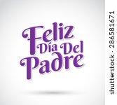 feliz dia de padre   spanish... | Shutterstock .eps vector #286581671