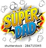 super dad   comic book style... | Shutterstock .eps vector #286715345