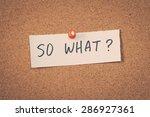 so what   Shutterstock . vector #286927361