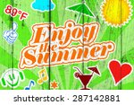 enjoy the summer | Shutterstock . vector #287142881