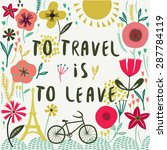 to travel is to leave. print... | Shutterstock .eps vector #287784119