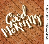 good morning handmade... | Shutterstock .eps vector #288198017