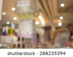 blurred image of shopping mall... | Shutterstock . vector #288235394