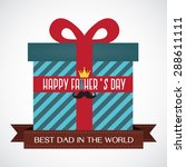 happy father's day   gift for... | Shutterstock .eps vector #288611111