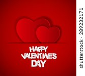happy valentines day card. ... | Shutterstock . vector #289232171