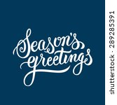 seasons greetings hand... | Shutterstock . vector #289285391