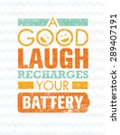 a good laugh recharges your... | Shutterstock .eps vector #289407191