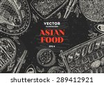 asian food chalk board frame.... | Shutterstock .eps vector #289412921