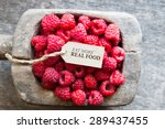eat more real food  raspberries ...   Shutterstock . vector #289437455