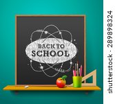 back to school  blackboard on...   Shutterstock .eps vector #289898324