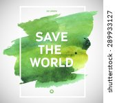 save the world ecology... | Shutterstock .eps vector #289933127