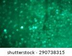 emeral green bokeh | Shutterstock . vector #290738315