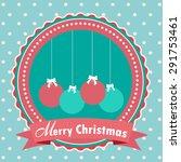 christmas balls. christmas... | Shutterstock .eps vector #291753461