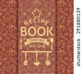 recipe book. cooking with love. ... | Shutterstock .eps vector #291880139