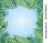palm leaves background.... | Shutterstock .eps vector #291934001