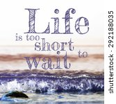 life is too short to wait... | Shutterstock .eps vector #292188035