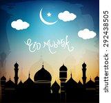 eid mubarak vector greeting... | Shutterstock .eps vector #292438505