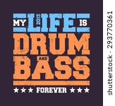 my life is drum and bass... | Shutterstock .eps vector #293770361