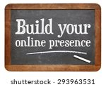 Small photo of Build your online presence - internet marketing concept - a text on a vintage slate blackboard