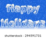 happy holidays lettering in ice ... | Shutterstock . vector #294591731