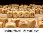 teach word written on wood block | Shutterstock . vector #295088459