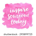 inspire someone today. hand... | Shutterstock .eps vector #295899725