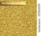 gold glittery texture. vector... | Shutterstock .eps vector #295965509