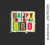 happy birthday bro on retro... | Shutterstock .eps vector #296783354