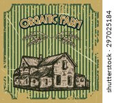 organic farm vintage poster... | Shutterstock .eps vector #297025184