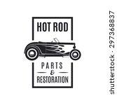 hot rod emblem. vintage style. | Shutterstock .eps vector #297368837